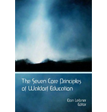 Waldorf Publications The Seven Core Principles of Waldorf Education