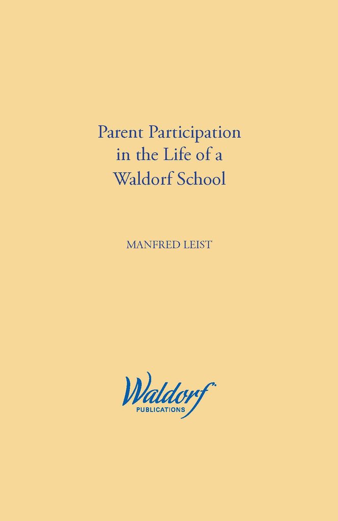 Waldorf Publications Parent Participation in the Life of a Waldorf School