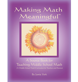 Jamie York Press Making Math Meaningful: A Source Book for Teaching Middle School Math