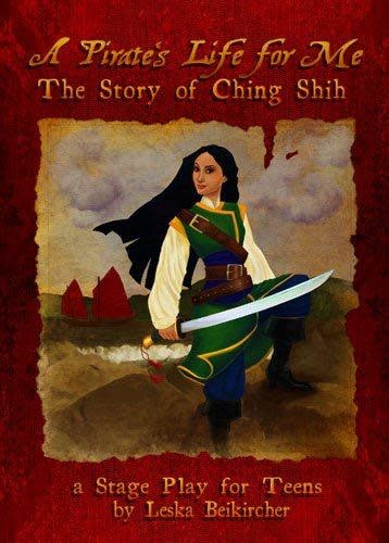 Wynstones Press A Pirate's Life for Me: The Story of Ching Shih