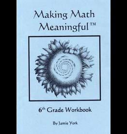Jamie York Press Making Math Meaningful: A 6th Grade Student's Workbook