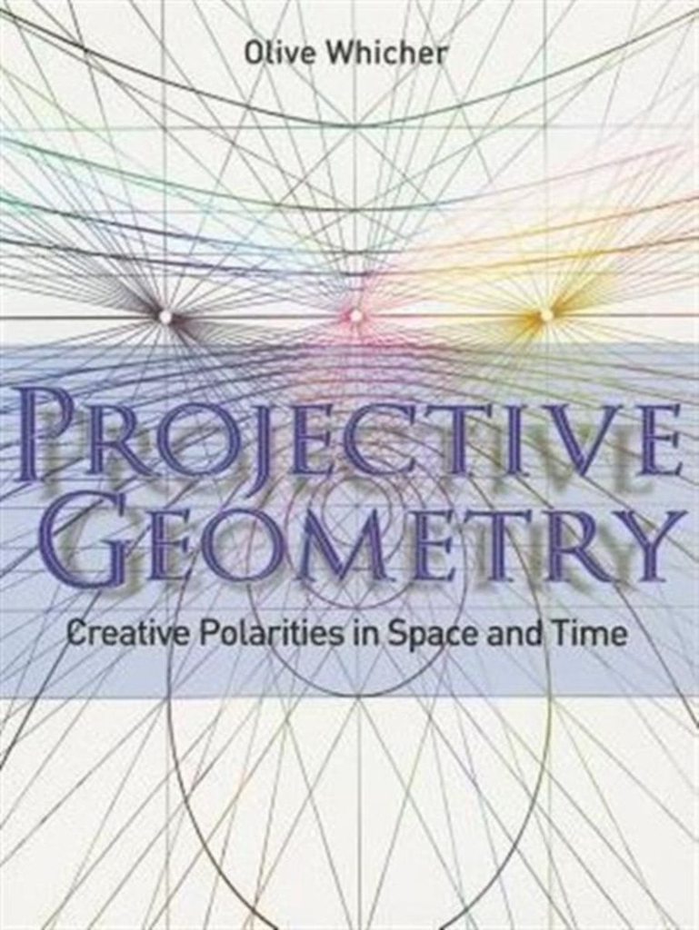 Rudolf Steiner Press Projective Geometry: Creative Polarities In Space And Time