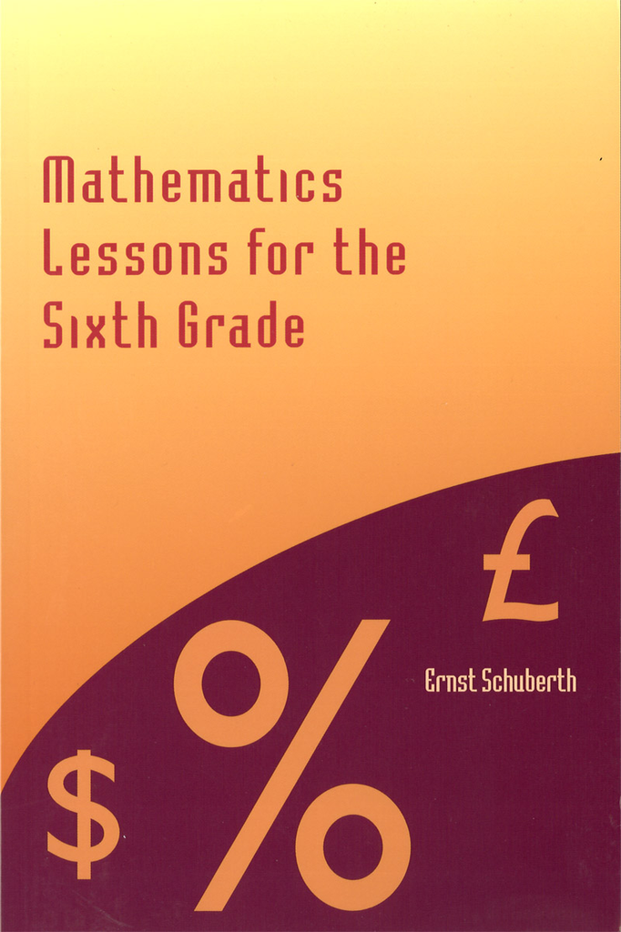 Waldorf Publications Mathematics Lessons For 6th Grade: Mathematics Lessons For 6th Grade