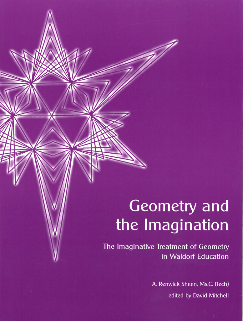 Waldorf Publications Geometry And The Imagination: The Imaginative Treatment of Geometry in Waldorf Education