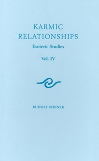 Rudolf Steiner Press Karmic Relationships 4: Esoteric Studies (CW 238) HARDCOVER