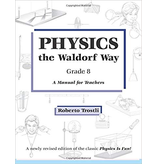 Roberto Trostli Physics the waldorf way, Grade 8 - A Manual for Teachers