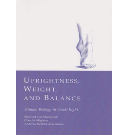 Waldorf Publications Uprightness, Weight and Balance: Human Biology in Grade Eight