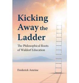 Waldorf Publications Kicking Away the Ladder