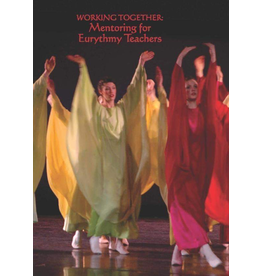Waldorf Publications Working Together Mentoring for Eurythmy Teachers