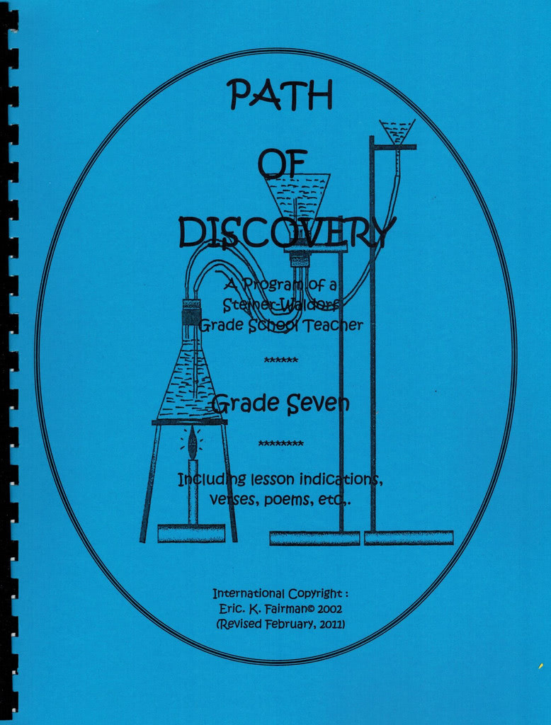 Eric K. Fairman A Path of Discovery – Grade 7:  A Program of a Waldorf Grade School Teacher