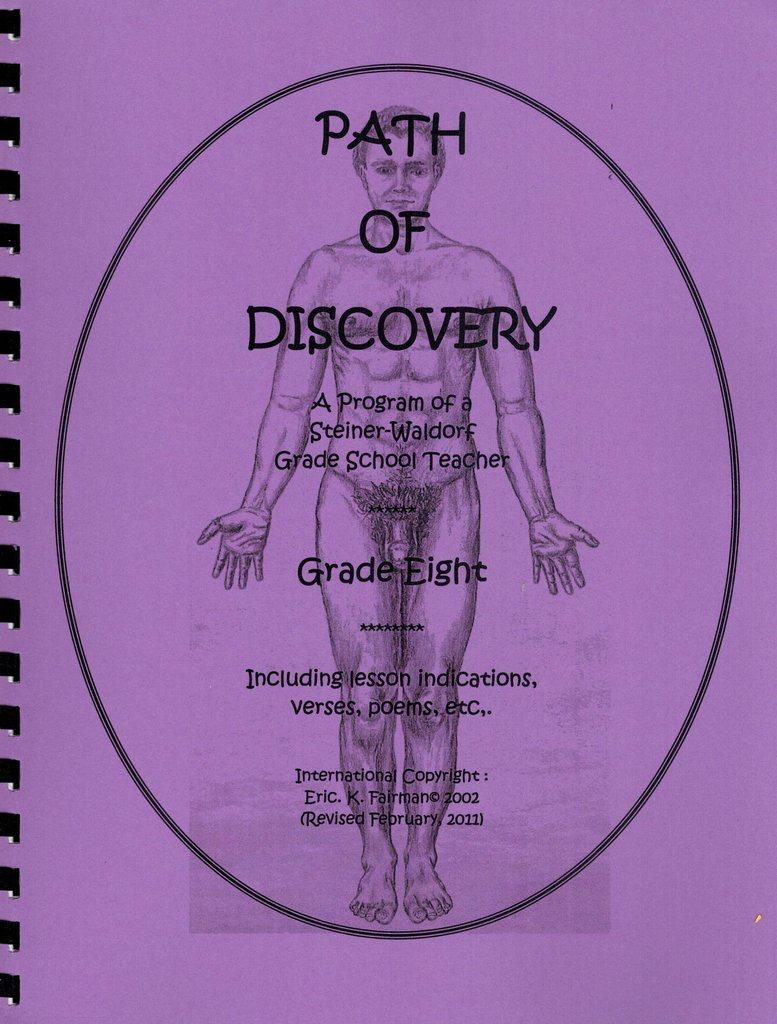 Eric K. Fairman A Path of Discovery – Grade 8:  A Program of a Waldorf Grade School Teacher