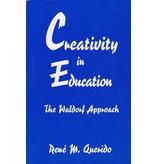 Rudolf Steiner College Press Creativity in Education: The Waldorf Approach