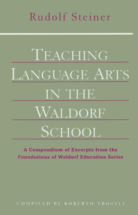 Waldorf Publications Teaching Language Arts in the Waldorf School