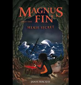 Kelpies Magnus Fin And The Selkie Secret (book 3)