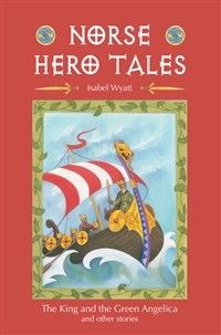 """Floris Books Norse Hero Tales: """"The King And The Green Angelica"""" And Other Stories"""