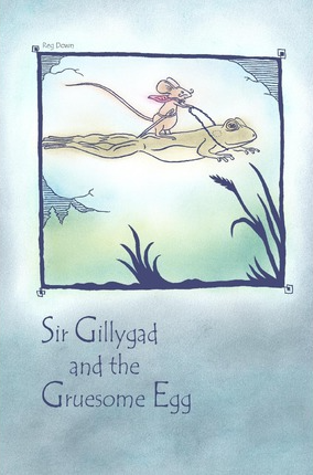 Lightly Press Sir Gillygad and the Gruesome Egg