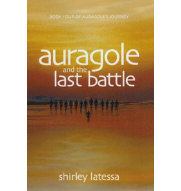 Lindisfarne Books Auragole And The Last Battle: Book Four Of Aurogole's Journey