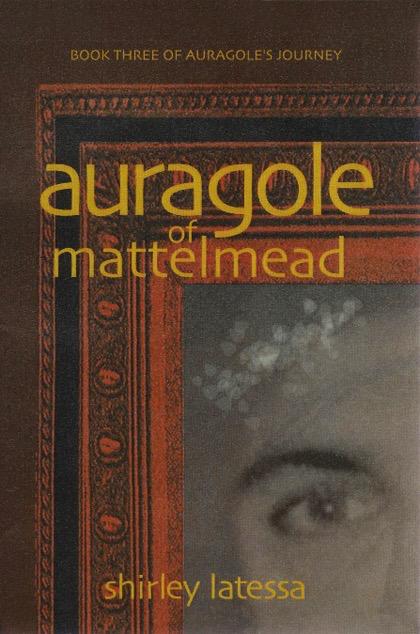 Lindisfarne Books Auragole Of Mattelmead: Book Three Of Aurogole's Journey
