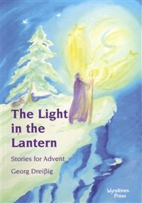 Wynstones Press The Light In The Lantern: Stories For An Advent Calendar