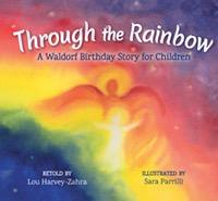 Floris Books Through the Rainbow:  A Waldorf Birthday Story for Children
