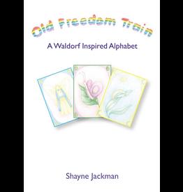 Hawthorne Press Old Freedom Train: A Waldorf Inspired Alphabet