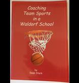 Waldorf Publications Coaching Team Sports in a Waldorf School