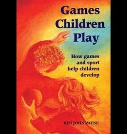 Hawthorne Press Games Children Play: How Games And Sport Help Children Develop