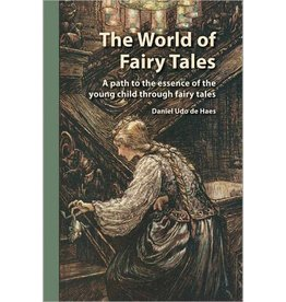 WECAN Press The World of Fairy Tales: A path to the essence of the young child through fairy tales