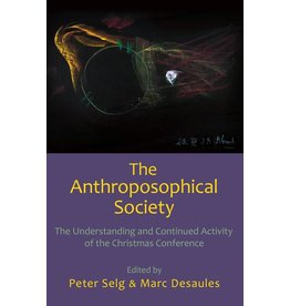 Steiner Books The Anthroposophical Society - The Understanding and Continued Activity of the