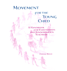 WECAN Press Movement for the Young Child - A Handbook for Eurythmists and Kindergarten Teachers