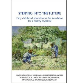 IASWECE Stepping into the Future: Early childhood education as the foundation for a healthy social life