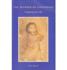 Rudolf Steiner College Press The Wonder of Childhood: Stepping into Life