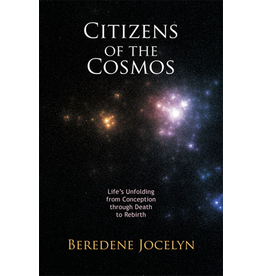 Steiner Books Citizens Of The Cosmos: Life's Unfolding From Conception Through Death To Rebirth