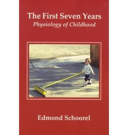 Rudolf Steiner College Press The First Seven Years: The Physiology of Childhood