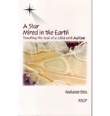 Rudolf Steiner College Press A Star Mired in the Earth: Touching the Soul of a Child With Autism