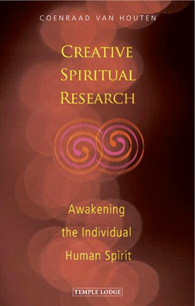 Temple Lodge Press Creative Spiritual Research: Awakening The Individual Human Spirit