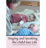 WECAN Press Singing and Speaking the Child into Life: Songs, Verses, and Rhythmic Games for the First Three Years