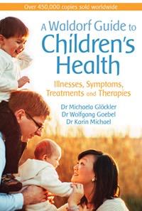 Floris Books A Waldorf Guide to Children's Health