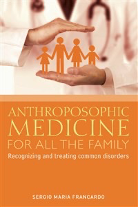 Rudolf Steiner Press Anthroposophical Medicine for all the Family