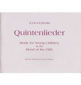 Rudolf Steiner College Press Quintenlieder: Music for Young Children in the Mood of the Fifth
