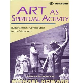 Steiner Books Art As Spiritual Activity: Rudolf Steiner's Contribution To The Visual Arts