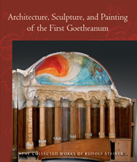 Steiner Books Architecture, Painting and Sculpture of the First Goetheanum