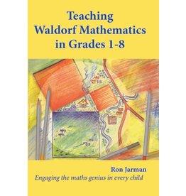 Hawthorn Press Teaching Waldorf Mathematics in Grades 1-8