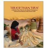 WECAN Press Truer Than True: A World of Fairy Tales for the Waldorf Kindergarten