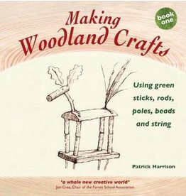 Hawthorne Press Making Woodland Crafts: Using Green Sticks Rods Poles Beads And String