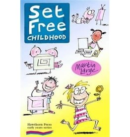 Hawthorne Press Set Free Childhood: Parents' Survival Guide For Coping With Computers And Tv