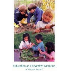 Rudolf Steiner College Press Education as Preventive Medicine: A Salutogenic Approach