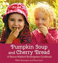 Floris Books Pumpkin Soup and Cherry Bread, A Steiner-Waldorf Kindergarten Cookbook