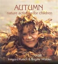 Rudolf Steiner College Press Autumn Nature Activities for Children