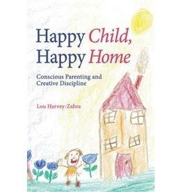 Floris Books Happy Child Happy Home: Conscious Parenting And Creative Discipline